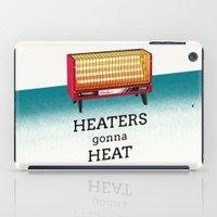 Heaters Gonna Heat iPad Case