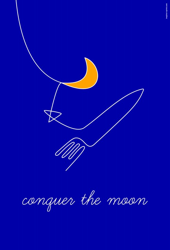 Keep your dreams alive, Conquer The Moon! Art Print