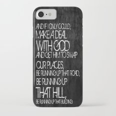 Running Up That Hill iPhone 7 Slim Case