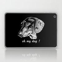 Oh My Dog ! Laptop & iPad Skin