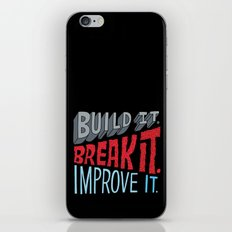 Build it. Break it. Improve it. iPhone & iPod Skin