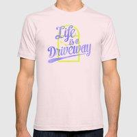 Life Is A Driveway Mens Fitted Tee Light Pink SMALL