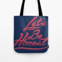 Let's Be Honest Tote Bag