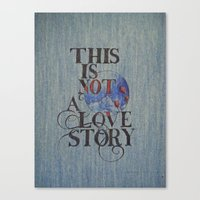 This is Not a Love Story Canvas Print