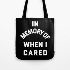 IN MEMORY OF WHEN I CARE… Tote Bag