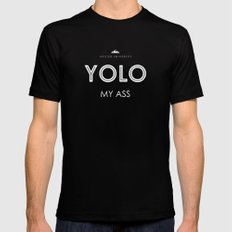 YOLO MY ASS Mens Fitted Tee Black SMALL