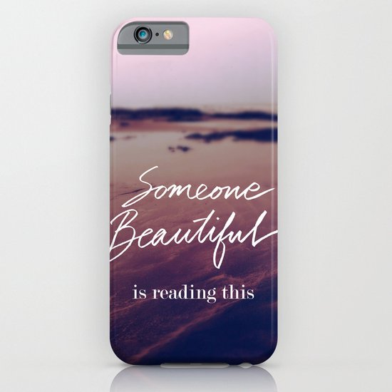 Someone Beautiful is Reading this iPhone & iPod Case