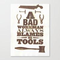 A Bad Workman Always Bla… Canvas Print