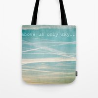 Above us only sky. Tote Bag