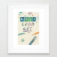 Make Good Art Framed Art Print