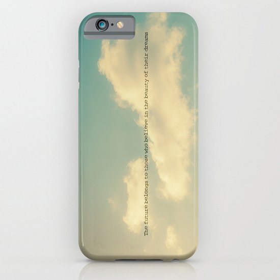 The future belongs to those who believe in the beauty of their dreams II iPhone & iPod Case