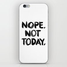 Nope. Not Today. [black lettering] iPhone & iPod Skin