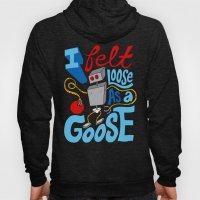 Loose as a Goose Hoody