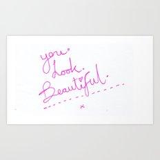 you look beautiful typographic Art Print