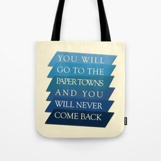 you will go to the paper towns Tote Bag