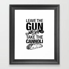Leave The Gun Take The C… Framed Art Print
