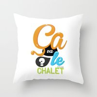 Ca va le chalet ? Throw Pillow