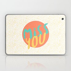 Miss you Laptop & iPad Skin