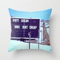 Dirty Deeds Throw Pillow