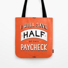 I'll Save Half of This Paycheck Tote Bag