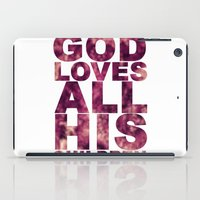 GOD LOVES ALL HIS CHILDREN (Acts 10:34-35) iPad Case