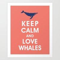Keep Calm and Love Whales Art Print