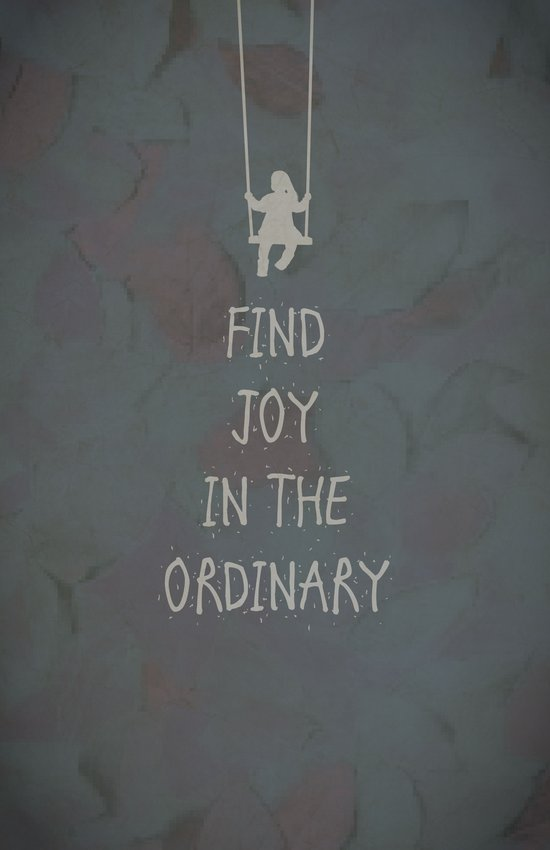 Find joy in the ordinary quotes Canvas Print