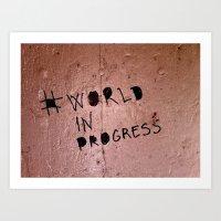 World In Progress Art Print