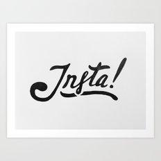 Insta! Art Print