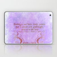 Parting is such bitter sweet sorrow - Romeo & Juliet Quote Laptop & iPad Skin