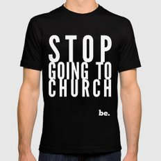 Stop Going to Church...Be. Black SMALL Mens Fitted Tee