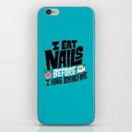 I Eat Nails BEFORE Break… iPhone & iPod Skin