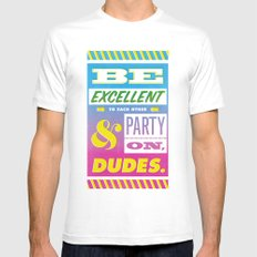 Be Excellent to Each Other And Party On Dudes Mens Fitted Tee SMALL White