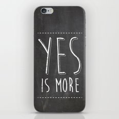 Yes is More iPhone & iPod Skin