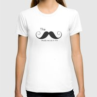 The Mustache made me do it  Womens Fitted Tee White SMALL