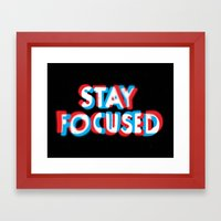 Stay Focused Framed Art Print