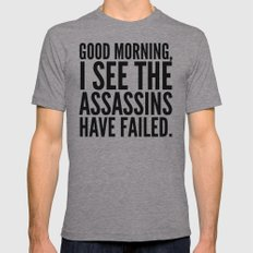 Good morning, I see the assassins have failed. Mens Fitted Tee Athletic Grey SMALL