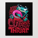 A Sharp Tongue Can Cut Your Own Throat Canvas Print
