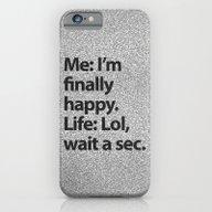 I'm Finally Happy iPhone 6 Slim Case