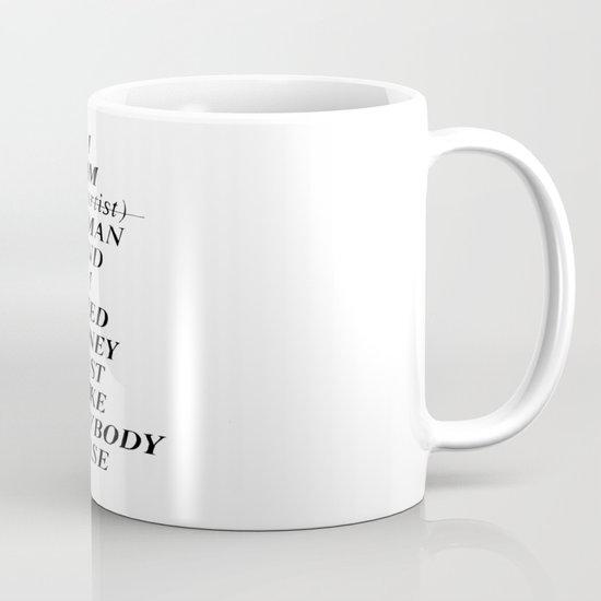 I AM HUMAN AND I NEED MONEY JUST LIKE EVERYBODY ELSE DOES Mug