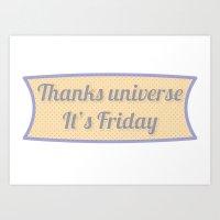 Thanks Universe It's Friday Art Print