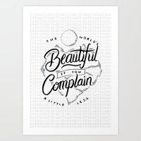 The World's Beautiful If You Complain A Little Less Art Print