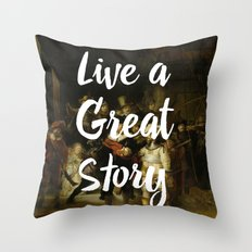 LIVE A GREAT STORY Throw Pillow