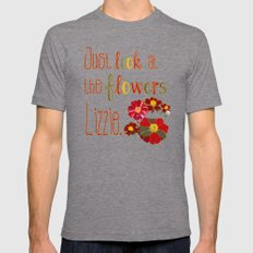 Just Look at the Flowers Lizzie Mens Fitted Tee Tri-Grey SMALL