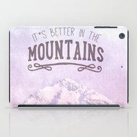 It`s Better In The Mount… iPad Case