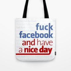 Fuck facebook and have a nice day Tote Bag