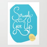 Don't give up! Ever! Art Print