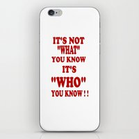 IT'S WHO YOU KNOW iPhone & iPod Skin