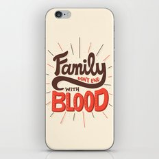 Family Don't End With Blood iPhone & iPod Skin