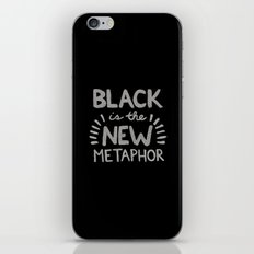 Black is the new Metaphor iPhone & iPod Skin